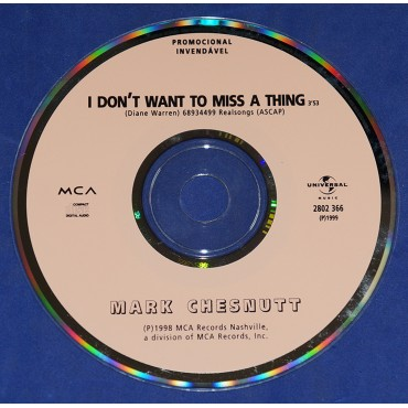 Mark Chesnutt - I Don't Want To Miss A Thing - Cd Single - 1999 - Promocional