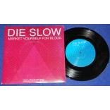 "Health - Die Slow (Market Yourself For Blood) - 7"" Compacto - 2009 - USA"