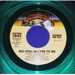 "Peter Criss - You Still Matter To Me - 7"" Single Lp Verde - 2012 - USA - Kiss"