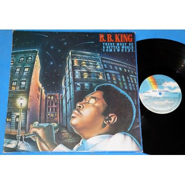 B.B. King ‎- There Must Be A Better World Somewhere - Lp - 1981 - USA