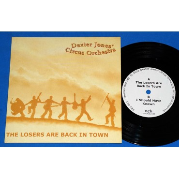 "Dexter Jones' - The Losers Are Back In Town - 7"" Compacto - 2003"