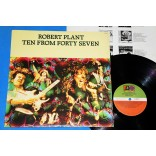 Robert Plant - Ten from forty seven - Lp - 1990 - Led Zeppelin