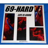69-Hard ‎- Life Is Good - Lp - 2002 - Alemanha - Lacrado