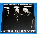 Nigel Lewis & The Zorchmen - Ain't What I Call Rock 'N' Roll - Lp - 2010 - Alemanha - Novo